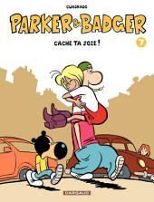 Parker & Badger - tome 7 - Cache ta Joie