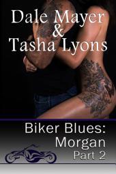 Biker Blues: Morgan Book 2 (MC New adult romantic suspense story)