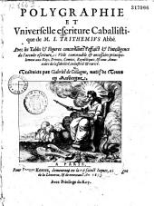Polygraphie et Vniverselle escriture caballistique de M. I. Trithemius Abbé. Avec [la Clavicule... et] les tables et figures concernants l'effaict et l'intelligence de l'occulte escriture... traduicte par Gabriel de Collagne [sic],...