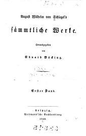 August Wilhelm von Schlegel's sämmtliche werke: Bände 1-2
