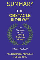 Summary  the Obstacle Is the Way by Ryan Holiday