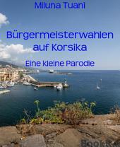 Bürgermeisterwahlen auf Korsika: eine kleine Parodie