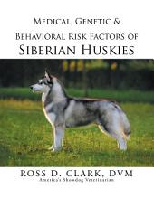 Medical, Genetic & Behavioral Risk Factors of Siberian Huskies