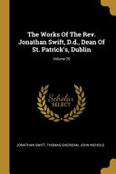 The Works Of The Rev  Jonathan Swift  D d   Dean Of St  Patrick s  Dublin  Volume 20 PDF