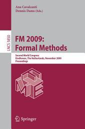 FM 2009: Formal Methods: Second World Congress, Eindhoven, The Netherlands, November 2-6, 2009, Proceedings