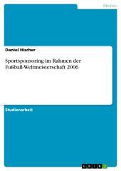 Sportsponsoring im Rahmen der Fußball-Weltmeisterschaft 2006