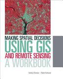 Making Spatial Decisions Using GIS and Remote Sensing PDF