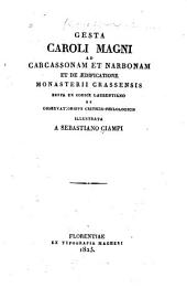 Gesta Caroli Magni ad Carcassonam et Narbonam: et de aedificatione Monasterii Crassensis