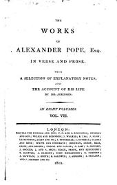 The works of Alexander Pope, Esq., in verse and prose: With a selection of explanatory notes, Volume 8