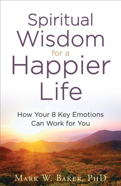 Spiritual Wisdom For A Happier Life