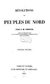Révolutions des peuples du Nord: Volume1