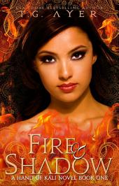 Fire & Shadow: The Hand of Kali #1