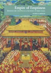Empire of Emptiness: Buddhist Art and Political Authority in Qing China