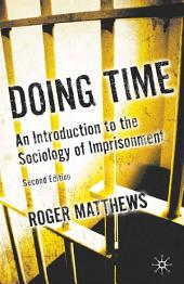 Doing Time: An Introduction to the Sociology of Imprisonment, Edition 2
