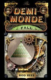The Demi-Monde: Fall: Book IV of The Demi-Monde