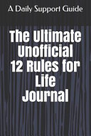 The Ultimate Unofficial 12 Rules for Life Journal