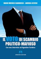 Il voto di scambio politico mafioso: Con una intervista ad Agostino Cordova
