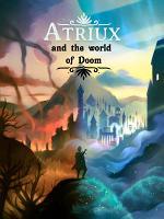 Atriux and the world of Doom