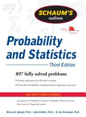 Schaum's Outline of Probability and Statistics, 3/E: Edition 3
