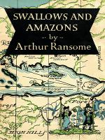 Swallows and Amazons (Swallows and Amazons Series #1)