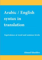 Arabic - English Syntax in Translation: Equivalence at Word and Sentence Levels