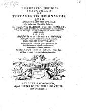 Disputatio ... de testamentis ordinandis