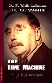 The Time Machine: H. G. Wells Collections