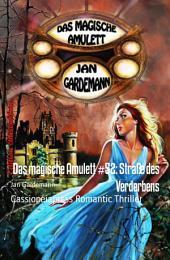 Das magische Amulett #52: Straße des Verderbens: Cassiopeiapress Romantic Thriller