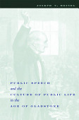 Public Speech And The Culture Of Public Life In The Age Of Gladstone