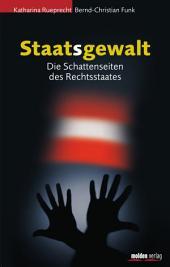 Staatsgewalt: Die Schattenseiten des Rechtsstaats
