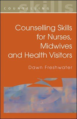 Counselling Skills for Nurses  Midwives and Health Visitors PDF