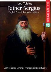 Father Sergius (English French illustrated edition): Le Père Serge (Français Anglais édition illustré)