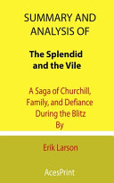 Download Summary and Analysis of The Splendid and the Vile Book