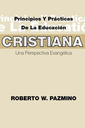 Principios y Practicas de la Educacion Cristiana