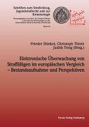 Elektronische   berwachung von Straff  lligen im europ  ischen Vergleich     Bestandsaufnahme und Perspektiven PDF