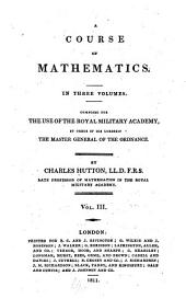 A Course of Mathematics ...: Composed for the Use of the Royal Military Academy ...