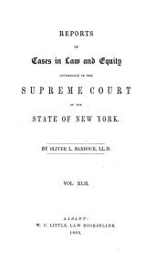 Reports of Cases in Law and Equity in the Supreme Court of the State of New York: Volume 42