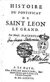 Histoire du pontificat de saint Léon le Grand par Monsr. Maimbourg