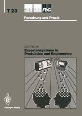 Expertensysteme in Produktion und Engineering: IAO-Forum 24. April 1991