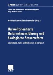 Umweltorientierte Unternehmensführung und ökologische Steuerreform: Deutschland, Polen und Tschechien im Vergleich