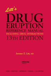 Litt's Drug Eruption Reference Manual Including Drug Interactions, 13th Edition: Edition 13