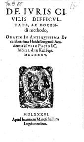 De juris civilis difficultate, ac docendi methodo; oratio habita III kal. sept. 1585. - o.O., Joannes Mareschallus 1586