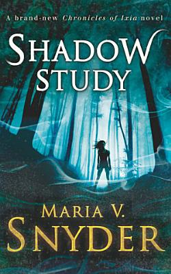 Shadow Study  The Chronicles of Ixia  Book 7