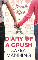 Diary of a Crush  French Kiss PDF