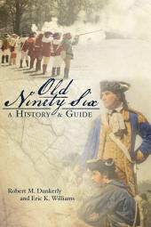 Old Ninety Six: A History & Guide
