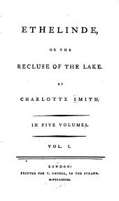 Ethelinde: Or The Recluse of the Lake, Volume 1