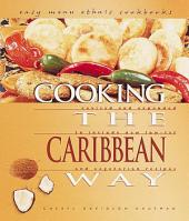 Cooking the Caribbean Way: Revised and Expanded to Include New Low-fat and Vegetarian Recipes