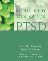 Mind-Body Workbook for PTSD: A 10-Week Program for Healing After Trauma