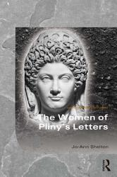 The Women Of Pliny S Letters Book PDF