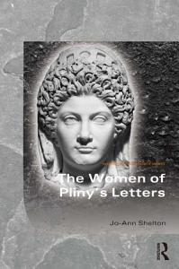The Women of Pliny s Letters Book